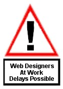 Web Designers At Work. Delays Possible.
